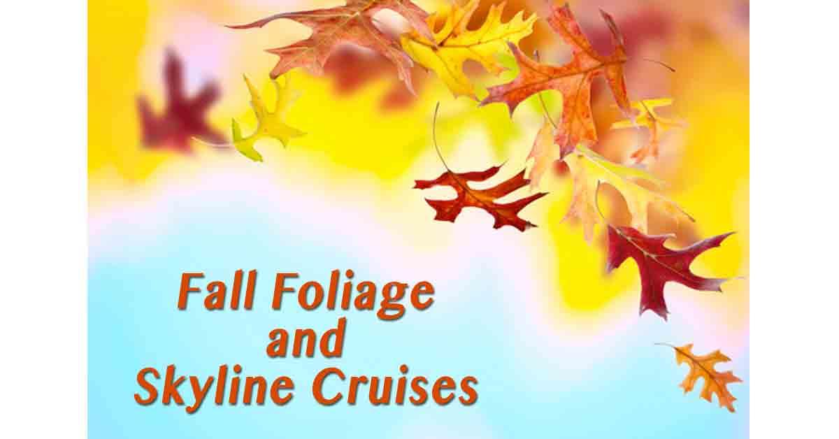 Fall Foliage and Skyline Cruises