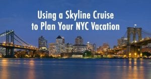 Skyline Cruise to Plan Your NYC Vacation