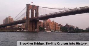Brooklyn Bridge: Skyline Cruises into History
