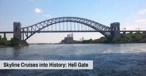 Skyline Cruises into History: Hell Gate