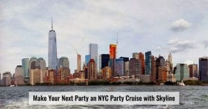 Make Your Next Party an NYC Party Cruise with Skyline